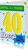 40jaar gefeliciteerd hoera -BF