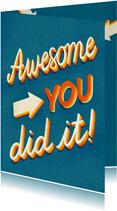 Awesome you did it! hippe kleurrijke felicitatie kaart