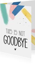 Bedank kaartje, This is not Goodbye