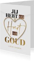 Bedankkaart jij hebt een hart van goud typografie hart