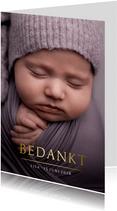 Bedankkaartje geboorte met grote eigen foto en naam