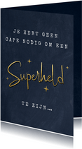 Bedankkaartje hulpverleners zorg - superheld zonder cape