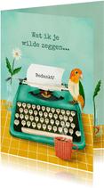 Bedankt kaart brief in typemachine met vogeltje
