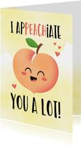 Bedankt kaart grappig I apPEACHiate you cute kawaii perzik