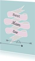 Moederdag kaarten - Best Mam Ever