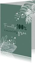Beterschap Finally 100% cancer free