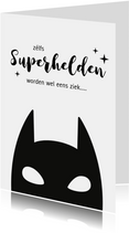 Beterschapskaart met superheld - ook superhelden worden ziek