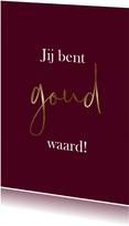 "Bordeauxrode kaart ""Goud waard"""