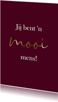 """Bordeauxrode kaart """"Mooi mens"""""""