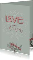 Christelijke kerstkaart met quote Love came down