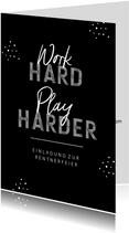 Einladungskarte Renteneintritt 'work hard - play harder'