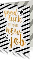 Felicitatie - good luck in your new job