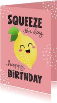 Felicitatie kaart verjaardag citroen squeeze the day grappig