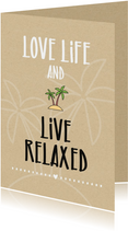 Felicitatiekaarten - Felicitatie pensioen Love life and live relaxed