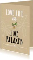 Felicitatie pensioen Love life and live relaxed