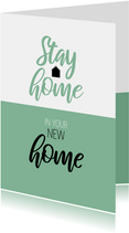 Felicitatie Stay home in your new home