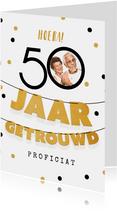 Felicitatiekaart 50 jaar getrouwd slinger confetti foto