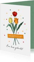 Felicitatiekaart algemeen tulpen confetti bloemen proficiat