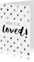 Felicitatiekaarten - Felicitatiekaart: Born to be loved!