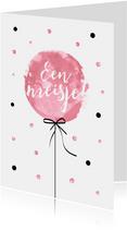 Felicitatiekaart geboorte van een meisje met roze ballon