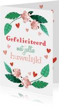 Felicitatiekaart huwelijk bloemen en hartjes