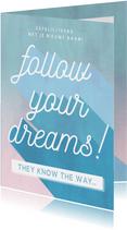 Felicitatiekaart nieuwe baan - follow your dreams