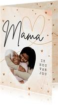 Fotokaart Mama ik hou van jou stijlvol met foto en hart