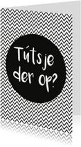 Friese kaart 'Tútsje der op?'