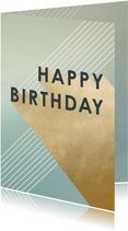 Geburtstagskarte Happy Birthday Gold grafisch