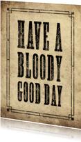 Geburtstagskarte 'Have a bloody good day'