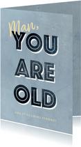 Geburtstagskarte Man you are old