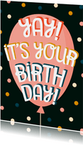 Geburtstagskarte 'Yay! It's your birthday'