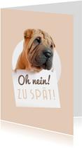 Geburtstagskarte Zu spät mit Hund
