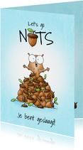 Geslaagd kaart - Let's go nuts eekhoorn met veel noten