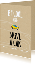 Geslaagd rijbewijs Be cool and drive a car