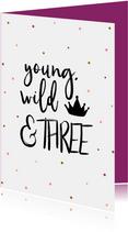 Glückwunsch 3. Geburtstag pink 'Young, wild & THREE'