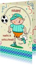 grappige verjaardagskaart jongen met voetbal
