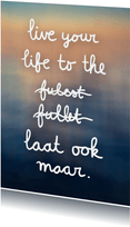 Grappige woonkaart 'to the fullest'