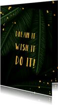 Grußkarte 'Dream it, wish it, do it!'