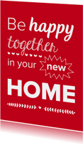 Happy together new home