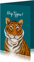Hey Tijger! wens iemand succes met deze krachtige tijger