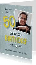 Verjaardagskaarten - Hippe verjaardagskaart 50 jaar man met foto Happy Birthday!