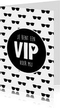 Je bent een VIP voor mij!