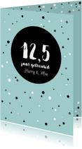 Jubileumkaart - 12,5 getrouwd met stippen