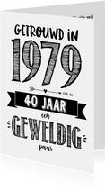 Jubileumkaarten - Jubileumkaart getrouwd in 1979 al 40 jaar een geweldig paar