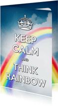 Keep Calm and think rainbow