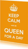 Keep Calm Queen for a day - OT