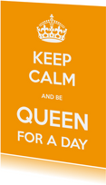 Keep Calm Queen for a day