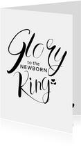 Kerstkaart - Glory to the newborn king