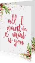 Kerstkaart met tekst 'all i want for christmas is you'
